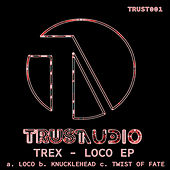 Play & Download Loco by Trex | Napster
