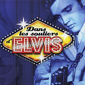 Play & Download Dans les souliers d'Elvis by Various Artists | Napster