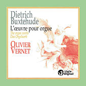 Play & Download Buxtehude: The Organ Works by Olivier Vernet | Napster