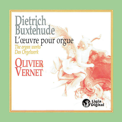 Buxtehude: The Organ Works von Olivier Vernet
