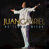 Play & Download No Tengas Miedo by Juan Gabriel | Napster