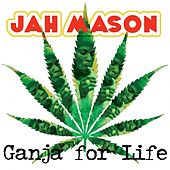 Ganja for Life by Jah Mason