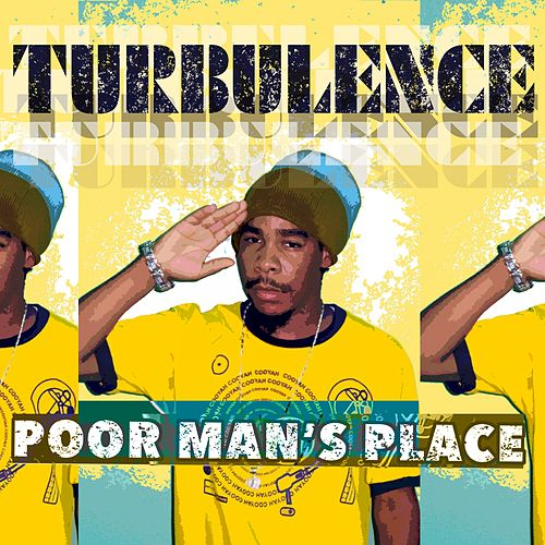 Play & Download Poor Man's Place by Turbulence | Napster