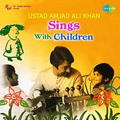 Ustad Amjad Ali Khan Sings with Children by Various Artists