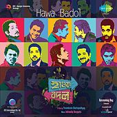 Play & Download Hawa Badol (Original Motion Picture Soundtrack) by Various Artists | Napster