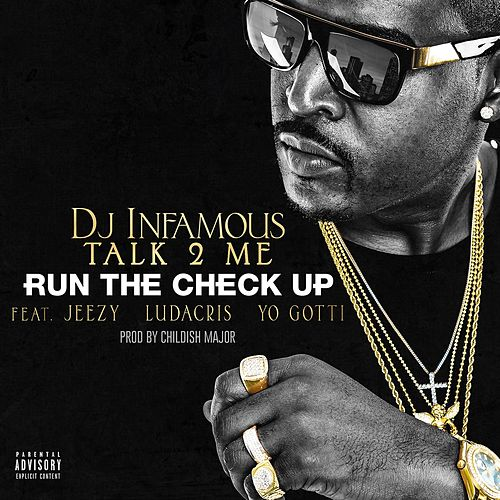 Play & Download Run The Check Up (feat. Jeezy, Ludacris & Yo Gotti) by DJ Infamous | Napster