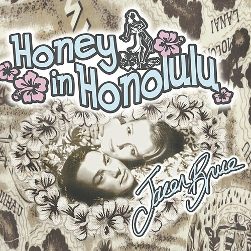 Play & Download Honey in Honolulu by Jacen Bruce | Napster