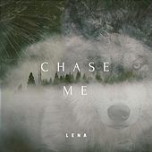 Chase Me by Lena