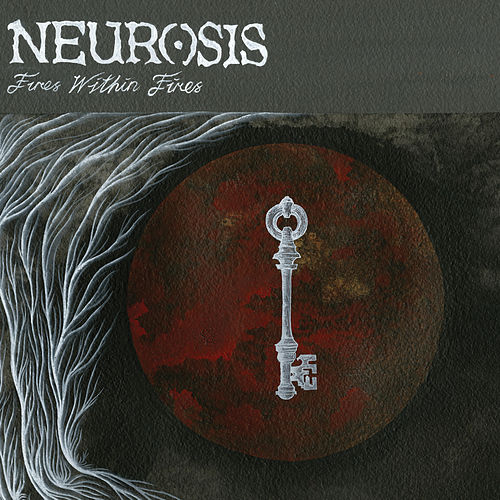 Play & Download Fires Within Fires by Neurosis | Napster