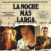 Play & Download La Noche Más Larga (Banda Sonora de la Película de José Luis Garcia Sanchez) by Various Artists | Napster