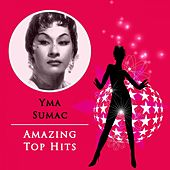 Amazing Top Hits von Yma Sumac