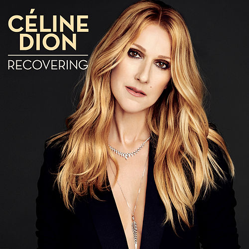Recovering by Celine Dion