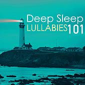 Play & Download Deep Sleep Lullabies 101 - Improve Sleeping Pattern, Best Sleep Spa Songs Collection by Sleep Music Lullabies for Deep Sleep | Napster