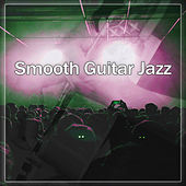Play & Download Smooth Guitar Jazz – Best Smooth Jazz, Guitar Fest, Chilled Piano, Restaurant, Cafe Background Sounds by Smooth Jazz Park | Napster