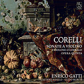 Play & Download Corelli: Violin Sonatas, Op. 5 by Enrico Gatti | Napster