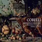 Corelli: Violin Sonatas, Op. 5 by Enrico Gatti