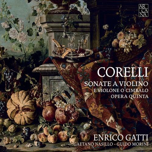 Play & Download Corelli: Violin Sonatas, Op. 5 by Enrico Gatti | Napster