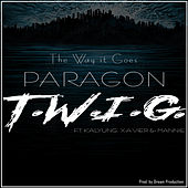 T.W.I.G. (The Way It Goes) (feat. KalYung, X-A-Vier & Mannie) by Paragon