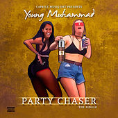 Play & Download Party Chaser by Young Muhammad | Napster