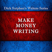 Play & Download Make Money Writing by Dick Sutphen | Napster