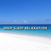 Play & Download Deep Sleep Relaxation by Deep Sleep Relaxation | Napster