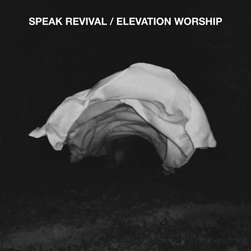 Play & Download Speak Revival by Elevation Worship | Napster