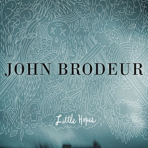 Play & Download Little Hopes by John Brodeur | Napster