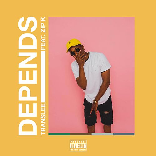 Depends (feat. Zip K) - Single by Translee