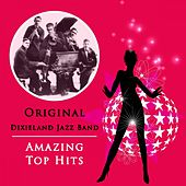 Play & Download Amazing Top Hits by Original Dixieland Jazz Band | Napster