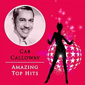 Amazing Top Hits von Cab Calloway