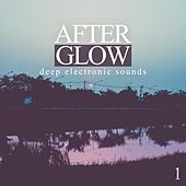 Afterglow, Vol. 1 - Deep Electronic Sounds by Various Artists