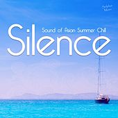 Play & Download Silence - Sound of Asian Summer Chill by Various Artists | Napster