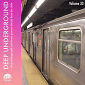 Play & Download Deep Underground, Vol. 33 by Various Artists | Napster