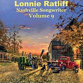 Play & Download Lonnie Ratliff Nashville Songwriter, Vol. 9 by Various Artists | Napster