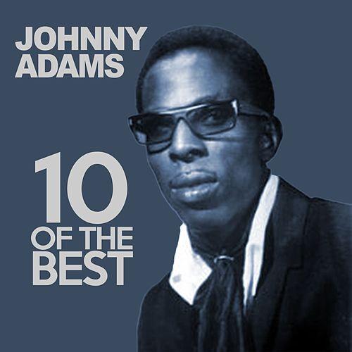 Play & Download 10 Of The Best by Johnny Adams | Napster