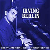 Play & Download Irving Berlin: Profiles In Songwriting by Various Artists | Napster