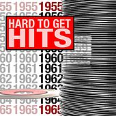 Play & Download Hard To Get Hits 1955-1965 by Various Artists | Napster