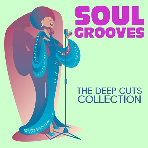 Soul Grooves: The Deep Cuts Collection by Various Artists