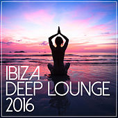 Ibiza Deep Lounge 2016 by Various Artists