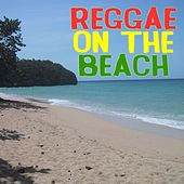 Play & Download Reggae On The Beach by Various Artists | Napster