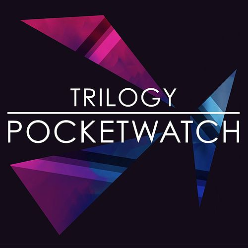 Play & Download Pocketwatch by Trilogy | Napster
