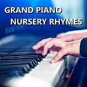 Play & Download Grand Piano Nursery Rhymes by Kid Songs | Napster