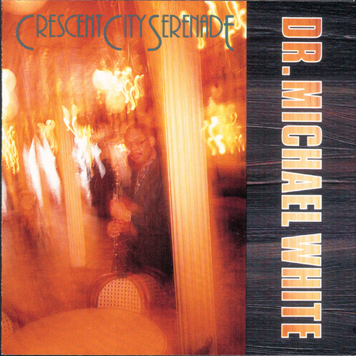 Crescent City Serenade by Dr. Michael White