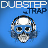 Dubstep vs. Trap by Various Artists