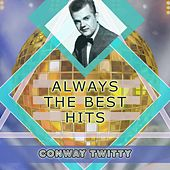Always The Best Hits by Conway Twitty