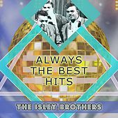 Always The Best Hits von The Isley Brothers