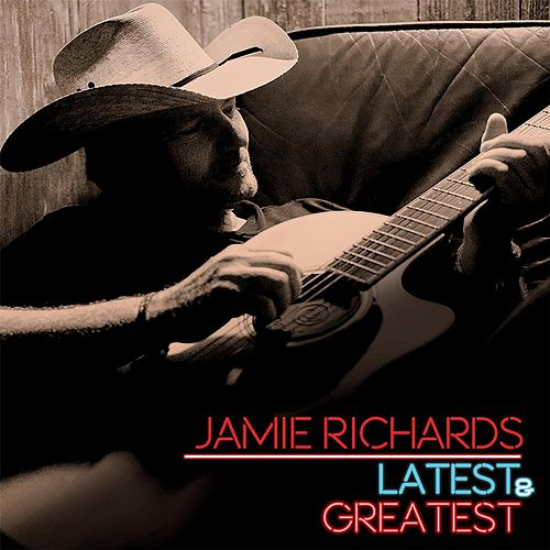 Play & Download Latest and Greatest by Jamie Richards | Napster