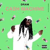 Cash Machine - Single by D.R.A.M.