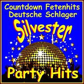 Silvester Party Hits Fetenhits Deutsche Schlager (Countdown) by Various Artists