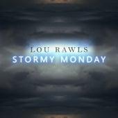 Stormy Monday von Lou Rawls